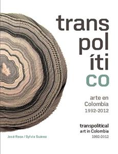 Libro Transpolítico- Arte en Colombia 1992-2012 Paralelo 10