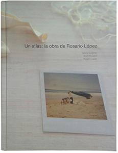 Libro Un atlas- La obra de Rosario López Paralelo 10